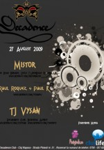 Mistor, Raul Roquez si Paul K in Club Decadence din Cluj-Napoca