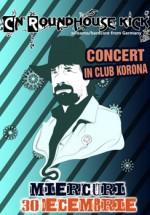 Concert CN Roundhouse Kick in Club Korona din Craiova