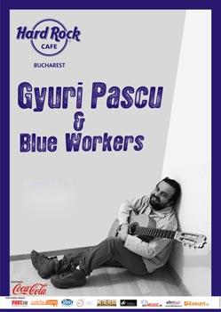 Ioan Gyuri Pascu & Blue Workers in Hard Rock Cafe din Bucuresti