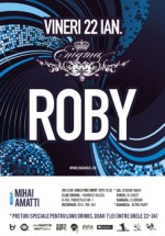 Roby in Club Enigma din Ramnicu Valcea – Anulat