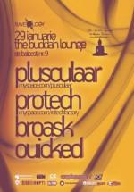 Plusculaar, Protech & Broask Ouiked în The Buddha Lounge din Bucureşti