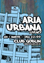 Concert Aria Urbana în Club Goblin din Bucureşti