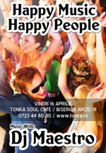 Happy Music Happy People în Club Tonka din Bucureşti