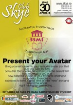 Present Your Avatar în Club Skye din Iaşi