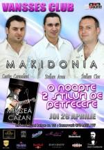 Concert Makidonia şi Mircea Cazan în Club Vansses din Constanţa