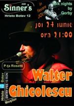Concert Walter Ghicolescu în Club Sinner's din Bucureşti