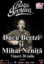 Concert Ducu Bertzi şi Mihai Nenitza la Baza Sportivă din Vama Veche