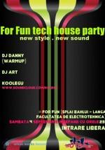 For Fun Tech House Party la For Fun din Iaşi