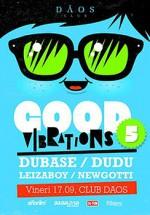 Good Vibrations 5 în Club Daos din Timişoara