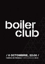Opening Party Boiler Club din Cluj-Napoca