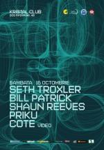 Set Troxler, Shaun Reeves, Bill Patrick & Priku în Kristal Glam Club din Bucureşti