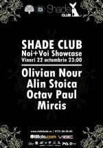Noi + Voi Showcase în Club Shade din Bucureşti