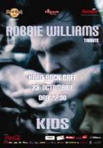 The Kids – Tribute Robbie Williams la Hard Rock Cafe din Bucureşti