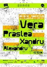 Vera, Praslea, Xandru & Alexandru la Space Club din Bucureşti