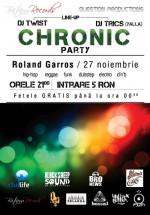 Chronic Party la Roland Garros din Cluj-Napoca