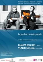 Concert Maxim Belciug & Vlaicu Golcea la Biblioteca Naţională din Bucureşti