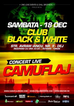 Concert Camuflaj la Club Black & White din Dej