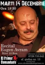Concert Eugen Avram la El Primer Comandante din Bucureşti