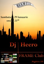DJ Heero la Frame Club din Bucureşti