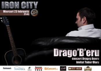Drago'B'eru – Concert Dragoş Boeru de Dragobete în Iron City din Bucureşti