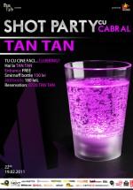 Shot Party în Club Tan Tan din Bucureşti