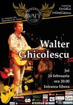Concert Walter Ghicolescu în Watt Club din Bucureşti