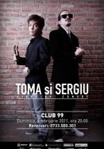 Stand-up Comedy – Toma şi Sergiu în Club 99 din Bucureşti