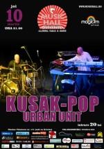 Kusak-Pop Urban Unit în Music Hall din Bucureşti