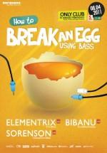 """How to break an egg using bass"" în Club Only din Arad"