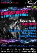 Choose Music & Party in the Lobby în Kristal Glam Club din Bucureşti