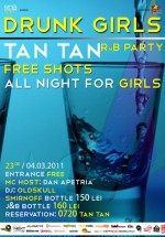 Drunk Girls RnB Party în Tan Tan din Bucureşti