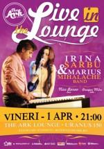 """""""Live in The Lounge"""" – cu Irina Sarbu & Marius Mihalache Band la The Ark din Bucureşti"""