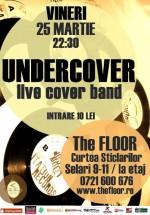 Concert Undercover Band în Club The Foor din Bucureşti