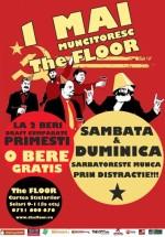 1 Mai muncitoresc în Club The Floor din Bucureşti