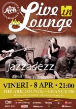"""Jazzadezz & Dan Şerbănescu la """"Live in The Lounge"""" în The Ark din Bucureşti"""