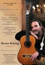 Concert Maxim Belciug la Fundaţia Calea Victoriei din Bucureşti
