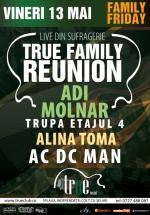 True Family Reunion în True Club din Bucureşti