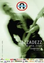 Concert Jazzadezz în Club Underworld din Bucureşti