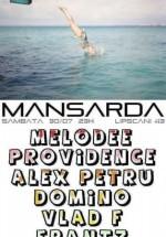 Melodee şi Providence la Mansardă în Bucureşti