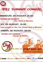 99% Summer Comedy în Club 99 din Bucureşti
