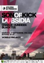 Son Of Kick şi Dubsidia la Atelierul de Producţie din Bucureşti