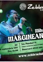 Concert Mihai Mărgineanu în Club Zebbra din Bucureşti