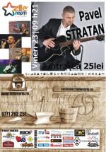 Concert Pavel Stratan La Fierărie din Suceava