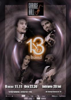 Concert Trupa 13 în Garage Hall din Bucureşti