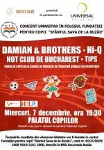 Concert Damian & Brothers şi HI-Q la Palatul Naţional al Copiilor din Bucureşti