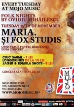 Concert Maria. şi Fox Studis în Mojo Brit Room din Bucureşti