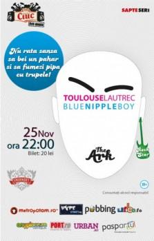 Concert Toulouse Lautrec şi Blue Nipple Boy în The Ark din Bucureşti