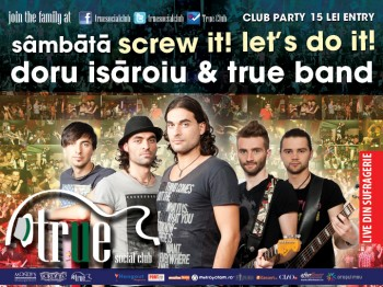 Doru Isăroiu & True Band în True Club din Bucureşti