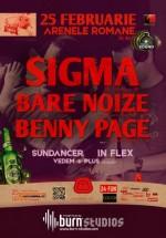 Sigma, Bare Noize şi Benny Page la Arenele Romane din Bucureşti