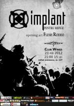 Concert Implant Pentru Refuz în Wings Club din Bucureşti